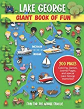 Lake George Giant Book of Fun: 200 Pages of Coloring, Games, Journal Pages, and special Lake George memories!