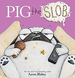 Pig the Slob (Pig the Pug) by [Aaron Blabey]