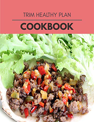 Trim Healthy Plan Cookbook: Live Long With Healthy Food, For Loose weight Change Your Meal Plan Today (English Edition)