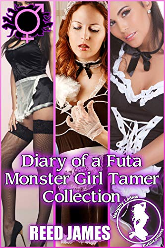 Diary of a Futa Monster Girl Tamer Collection (A Futa Monster Girl Tale Book 4) (English Edition)