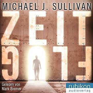 Zeitflug     Zeitreise 0.5              Autor:                                                                                                                                 Michael J. Sullivan                               Sprecher:                                                                                                                                 Mark Bremer                      Spieldauer: 43 Min.     114 Bewertungen     Gesamt 4,1