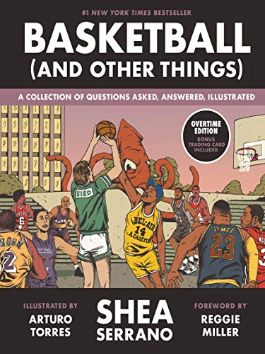 Serrano, S: Basketball (and Other Things): A Collection of Questions Asked, Answered, Illustrated