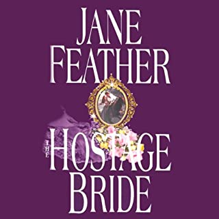 The Hostage Bride     The Bride Trilogy, Book 1              By:                                                                                                                                 Jane Feather                               Narrated by:                                                                                                                                 Jenny Sterlin                      Length: 14 hrs and 50 mins     11 ratings     Overall 4.6