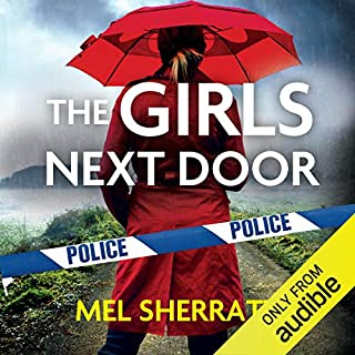 The Girls Next Door     Detective Eden Berrisford, Book 1              Written by:                                                                                                                                 Mel Sherratt                               Narrated by:                                                                                                                                 Colleen Prendergast                      Length: 8 hrs and 28 mins     33 ratings     Overall 3.6
