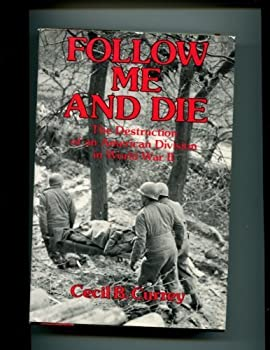 Follow Me And Die: The Destruction of an American Division in World War II 0880292857 Book Cover