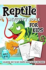 Reptile Activity Book for Kids Ages 4-8: A Fun Workbook for Amphibians Learning, Turtle Coloring, Lizard Dot to Dot, Snake Mazes, Word Search and More! Paperback