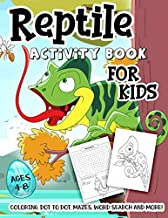 Reptile Activity Book for Kids Ages 4-8: A Fun Workbook for Amphibians Learning, Turtle Coloring, Lizard Dot to Dot, Snake Mazes, Word Search and More!