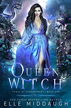 Queen Witch (Trials of Enchantment Book 1) by [Elle Middaugh]