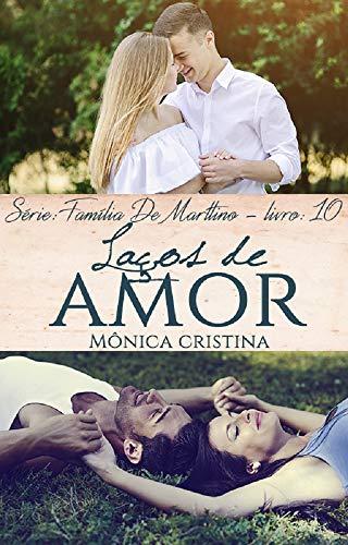 Laços de Amor (Família De Marttino Livro 10)