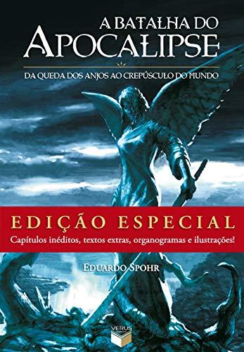 A Batalha do Apocalipse: Da queda dos anjos ao crepúsculo do mundo (Edição Especial): Da queda dos anjos ao crepúsculo do mundo