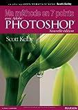Ma méthode en 7 points - Avec Adobe® Photoshop® CS5