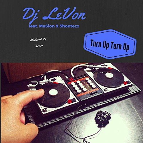 Turn Up Turn Up (feat. MaSion Carter Leyba & Shontezz Jennings)