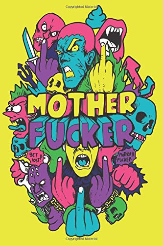 MOTHERFUCKER – A Cuss Word   Journal Writing Notebook   Blank College Ruled Pages: Inappropriate, Hilarious & Funny Gift