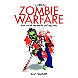 Image: The Art of Zombie Warfare: How to Kick Ass Like the Walking Dead | Audible Audiobook – Unabridged | by Scott Kenemore (Author), Jeremy Arthur (Narrator), Audible Studios (Publisher). Audible.com Release Date: February 06, 2013