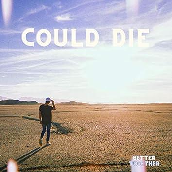 Could Die