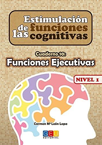 Estimulación De Las Funciones cognitivas - Funciones ejecutivas- Nivel 1 Cuaderno 10 (Educación Infantil y Primaria)