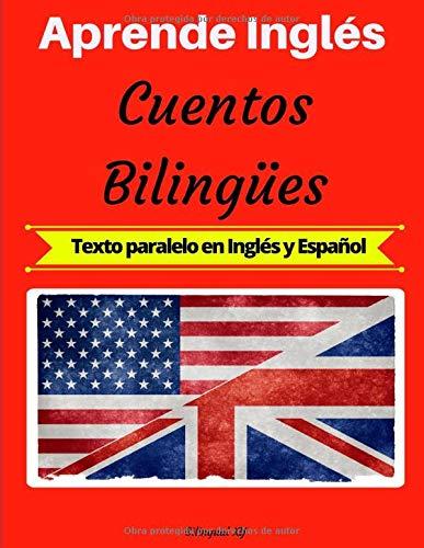 Aprende Inglés: Cuentos Bilingües (Texto paralelo en Ingl