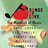 Base Loves His Family, Karate and Milford, Pennsylvania