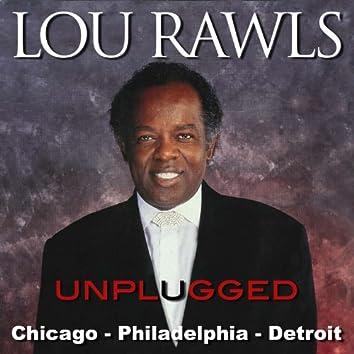 Lou Rawls (Unplugged) Philadelphia – Chicago – Detroit [Live]