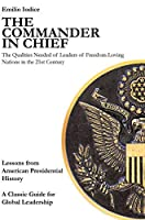 The Commander in Chief: The Qualities Needed of Leaders of Freedom-loving Nations in the 21st Century