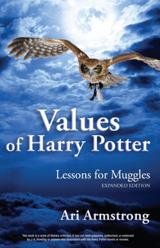 Values of Harry Potter: Lessons for Muggles, Expanded Edition (English Edition)