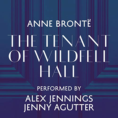 The Tenant of Wildfell Hall                   De :                                                                                                                                 Anne Brontë                               Lu par :                                                                                                                                 Alex Jennings,                                                                                        Jenny Agutter                      Durée : 16 h et 21 min     Pas de notations     Global 0,0