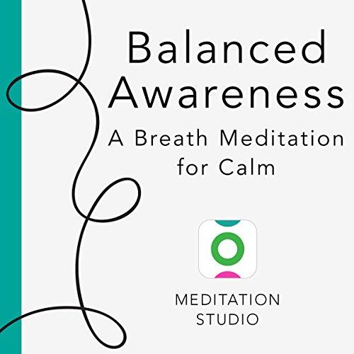Balanced Awareness: A Breath Meditation for Calm audiobook cover art