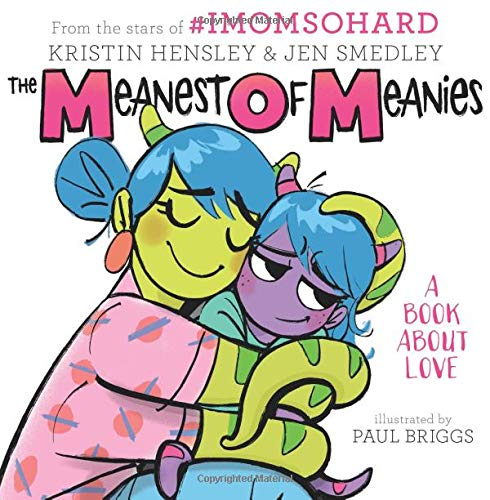 The Meanest of Meanies: A Book About Love