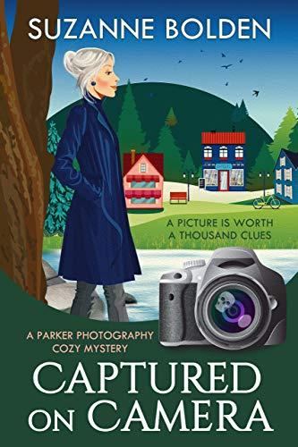 Captured on Camera: A Parker Photography Cozy Mystery (Parker Photography Cozy Mystery Series Book 1)