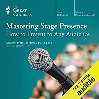 Mastering Stage Presence: How to Present to Any Audience                   Autor:                                                                                                                                 Melanie M. Long,                                                                                        The Great Courses                               Sprecher:                                                                                                                                 Melanie M. Long                      Spieldauer: 12 Std. und 23 Min.     Noch nicht bewertet     Gesamt 0,0