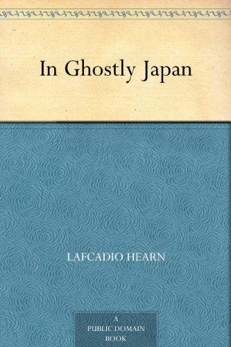 In Ghostly Japan (English Edition)の詳細を見る