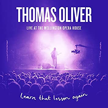 Learn That Lesson Again (Live at the Wellington Opera House)