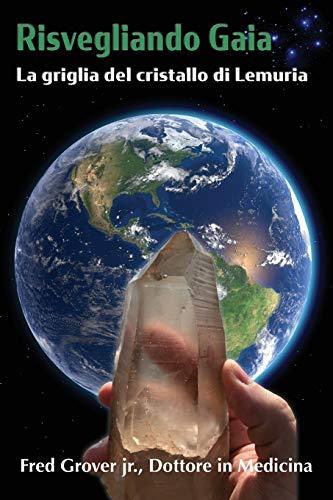 Risvegliando Gaia: La griglia del cristallo di Lemuria