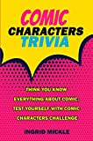 Comic Characters Trivia : Think You Know Everything About Comic, Test Yourself With Comic Characters Challenge