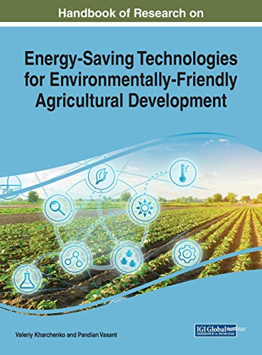 Handbook of Research on Energy-Saving Technologies for Environmentally-Friendly Agricultural Develop