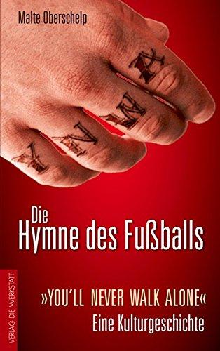 """Die Hymne des Fußballs: """"You'll never walk alone"""" – Eine Kulturgeschichte"""