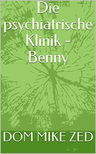 Die  psychiatrische Klinik - Benny