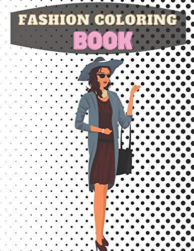 Fashion Coloring Book: Fashion Style, Bags, Sunglasses, Women lingerie, Accessories and High Heels (Fashion Coloring Book for Girls)