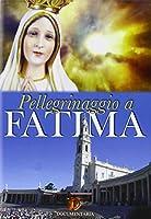 Pellegrinaggio A Fatima [Italian Edition]