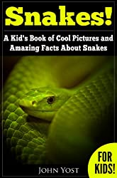 Image: Snakes: A Kid's Book Of Cool Images And Amazing Facts About Snakes (Nature Books For Children Series 1) | Kindle Edition | by John Yost (Author). Publication Date: December 28, 2013