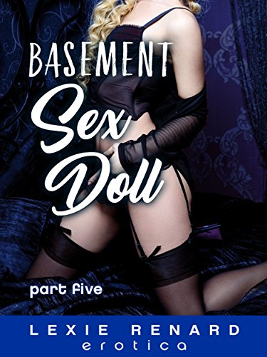 Basement Sex Doll - Part 5: (Mind Controlled, Hypnotized Girls in a Secret Dungeon Sex Club) (English Edition)