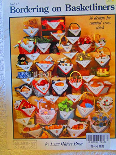 Bordering on Basketliners Book 12 (Craft Book, Counted Cross Stitch)
