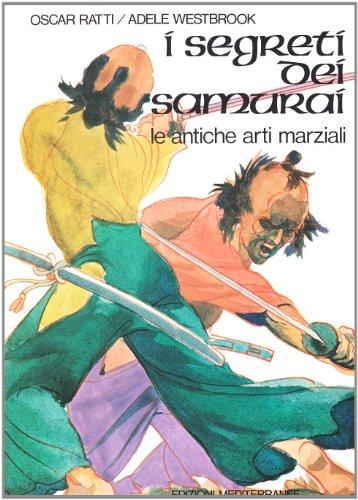 I segreti dei samurai. Le antiche arti marziali