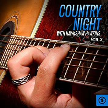 Country Night With Hawkshaw Hawkins, Vol. 3