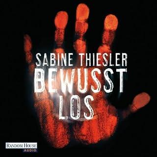 Bewusstlos                   Autor:                                                                                                                                 Sabine Thiesler                               Sprecher:                                                                                                                                 Sabine Thiesler                      Spieldauer: 13 Std. und 44 Min.     222 Bewertungen     Gesamt 4,1