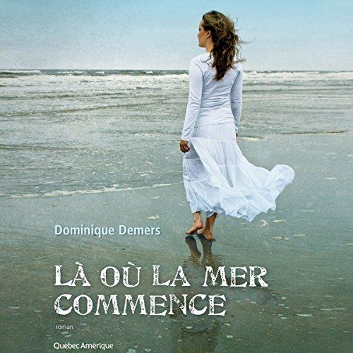 Là où la mer commence [Where the Sea Begins] audiobook cover art