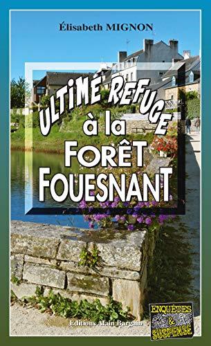 Ultime refuge à la Forêt-Fouesnant: Les OPJ Le Métayer et Guillou - Tome 5