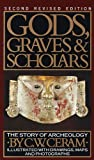 Gods, Graves & Scholars: The Story of Archaeology (English Edition)