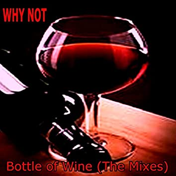 Bottle of Wine (The Mixes)