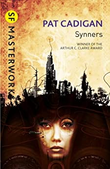 Synners (S.F. MASTERWORKS) by [Pat Cadigan]